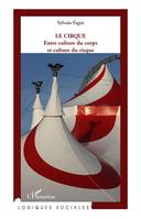 Le cirque, Entre culture du corps et culture du risque