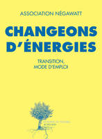 Changeons d'énergies , Transition, mode d'emploi