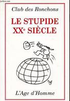 LE STUPIDE XXe SIECLE.