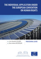 The individual application under the European Convention on Human Rights, Procedural guide