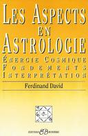 Les aspects en astrologie, énergie cosmique, fondements, interprétation