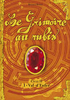 Le grimoire au rubis, cycle II, 1, Cycle II / Livre I - Val d'enfer - Béatrice  BOTTET
