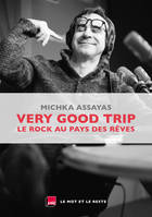 Very Good Trip, Le rock au pays des rêves