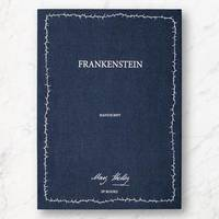 Frankenstein, (Le manuscrit original de Mary Shelley)