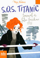 S.O.S. Titanic. Journal de Julia Facchini, 1912, Journal de Julia Facchini, 1912 - Christine FERET-FLEURY