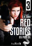 Œil pour œil, Red Stories, T3