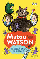 Matou Watson : La brosse à dents du futur - collection OZ