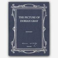 The picture of Dorian Gray, (Le manuscrit original d'Oscar Wilde (1890) - Préface : Jean-Marie Rouart)