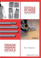 DETAILS DE MODE A LA LOUPE. FEMME-HOME-ENFANT. TOM, Focus on fashion details, Volume 2, Poches, Pockets