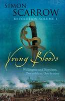 Young Bloods (Wellington and Napoleon 1), (Revolution 1)