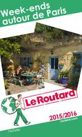 Guide du Routard Week-ends autour de Paris 2015, 1810-1975, faits et documents