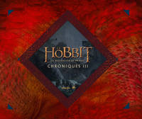 HOBBIT - LA DESOLATION DE SMAUG. CHRONIQUES III - ART & DESIGN (LE)