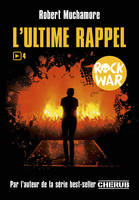 Rock War T4 - L'Ultime Rappel