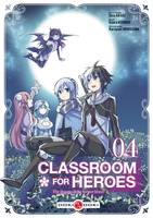 Classroom for heroes - vol. 04