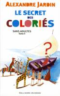 Sans adultes, LE SECRET DES COLORIES T2, 2
