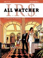 IRS, All Watcher - Tome 4 - SPIRALE MC PARNELL (LA)