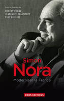 Simon Nora, moderniser la France, Moderniser la France