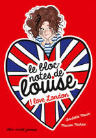 I love London, Le bloc-notes de Louise - tome 3