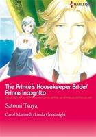 Harlequin Comics: The Prince's Housekeeper Bride/Prince Incognito