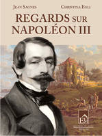 REGARDS SUR NAPOLEON III