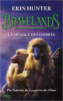 Bravelands - tome 4 La menace des ombres