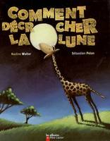 COMMENT DECROCHER LA LUNE