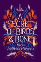 A SECRET OF BIRDS & BONE