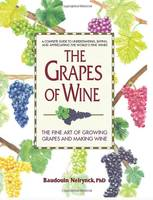 The Grapes of Wine (Anglais), The Art of Growing Grapes and Making Wine