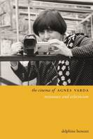 The Cinema of Agnès Varda Resistance and Eclecticism