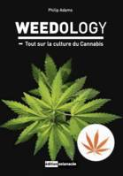 Weedology, Tout sur la culture du cannabis