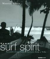 Hawaii sport spirit, portrait d'une tribu