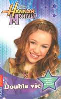 4. Hannah Montana : Double vie, exclusif ! Un cahier photos de 8 pages !