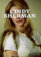Cindy Sherman, [exhibition, Paris, Jeu de Paume, May 16-September 3, 2006, Bregenz, Kunsthaus Bregenz, November 25, 2006-January 14, 2007, Humlebaek, Louisiana museum of modern art, February 9-May 13, 2007 and Berlin, Martin-Gropius Bau, June 15-Septem...