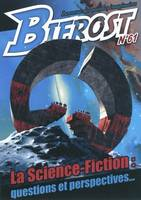 REVUE BIFROST N61 - DOSSIER SCIENCE FICTION, La science-fiction : questions et perspectives...
