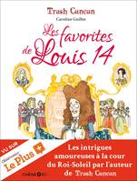 Trash Cancan, Les favorites de Louis XIV, les favorites de Louis 14