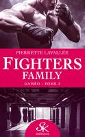 Daméo, Fighters family, T3