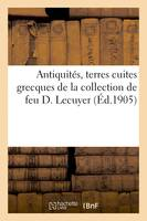 Antiquités, terres cuites grecques de la collection de feu D. Lecuyer