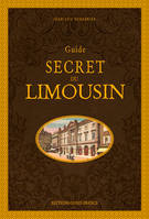 GUIDE SECRET DU LIMOUSIN