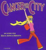CANCER AND THE CITY, une histoire vraie