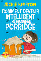 COMMENT DEVENIR INTELLIGENT EN MANGEANT DU PORRIDG