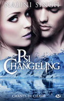 Psi-Changeling, 17, Chants de chasse