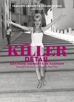 The killer detail, defining moments in fashion