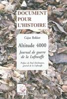 ALTITUDE 4000. JOURNAL DE GUERRE DE LA LUFTWAFFE