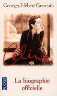 Celine : La Biographie Officielle