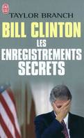 Bill Clinton, les enregistrements secrets