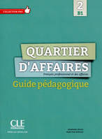 Quartier d'affaires - Niveau B1 - Guide pédagogique version Ebook