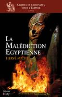 La malédiction égyptienne / crimes et complots sous l'empire