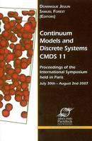 CONTINUUM MODELS AND DISCRETE SYSTEMS, CMDS 11 PROCEEDINGS OF THE [11TH] INTERNATIONAL SYMPOSIUM [ON, proceedings of the [11th] International symposium [on continuum models and discrete systems] held in Paris, July 30th-August 3rd 2007
