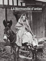 La Normandie d'antan, à travers la carte postale ancienne