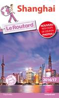 Guide du Routard Shanghai 2016/17